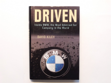 DRIVEN : INSIDE BMW, THE MOST ADMIRED CAR COMPANY IN THE WORLD. (Kiley 2002)